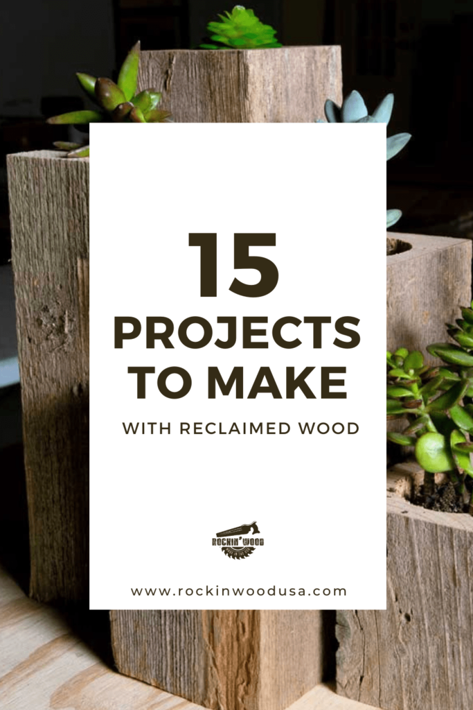 15 Projects to Make with Reclaimed Wood