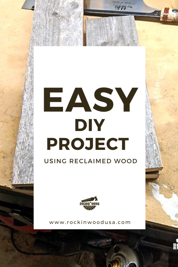EASY DIY PROJECT Using Reclaimed Wood