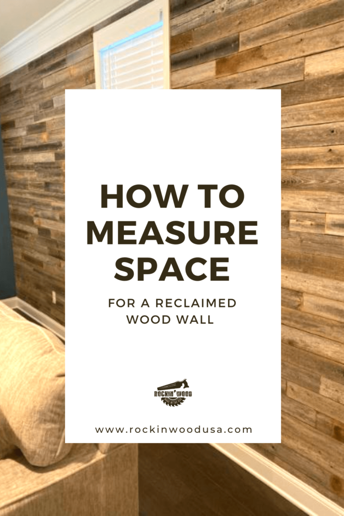 How to Measure Space for a Reclaimed Wood Wall