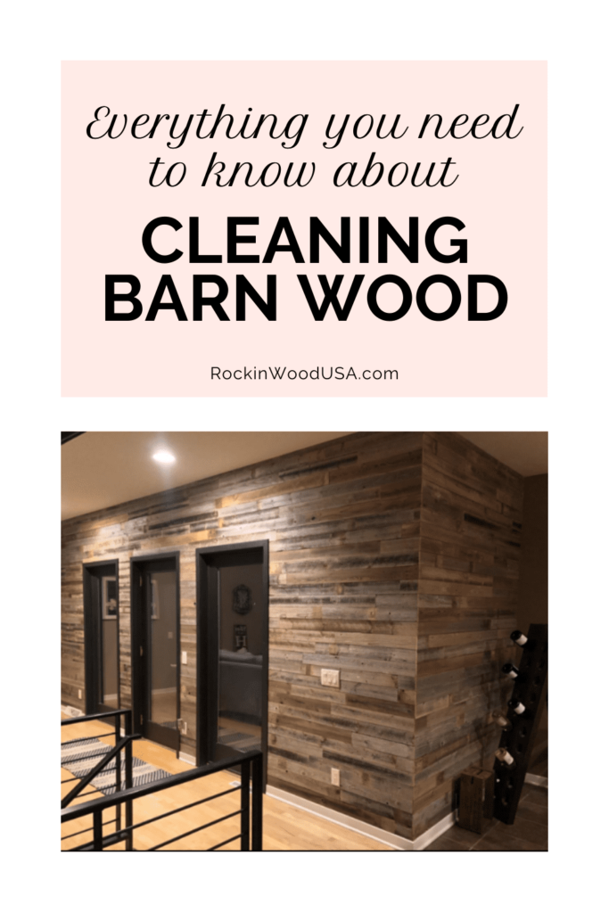 Everything you need to know about cleaning barnwood
