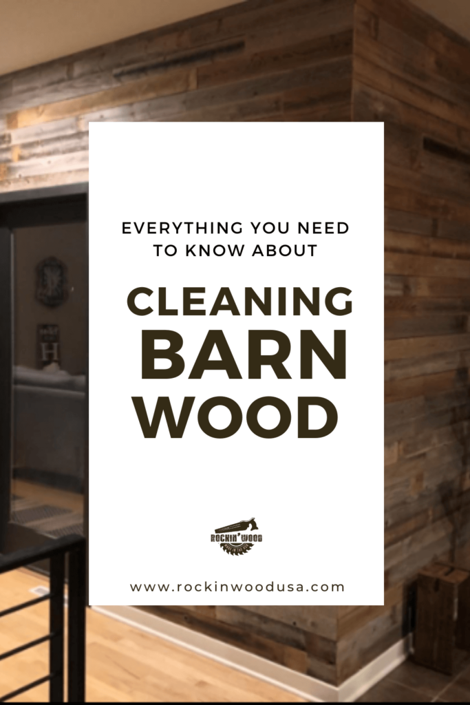 Everything you need to know about cleaning barn wood
