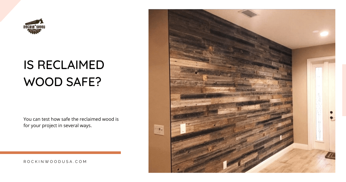 Is reclaimed wood safe