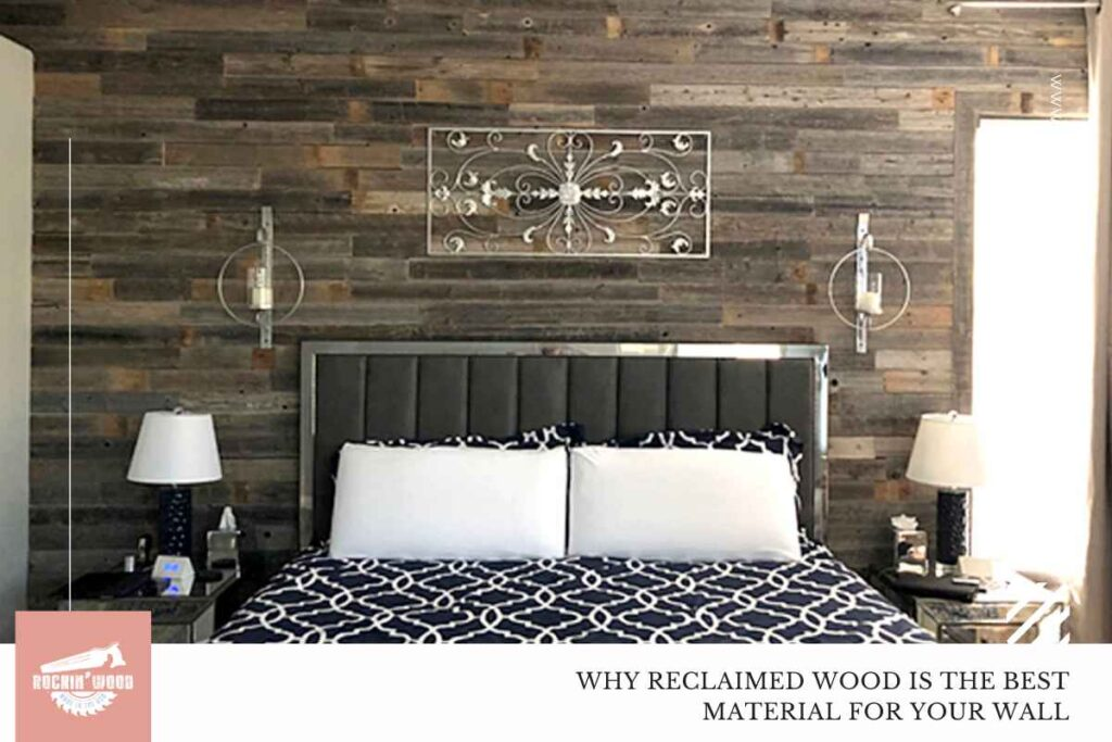 why reclaimed wood is the best material for your wall
