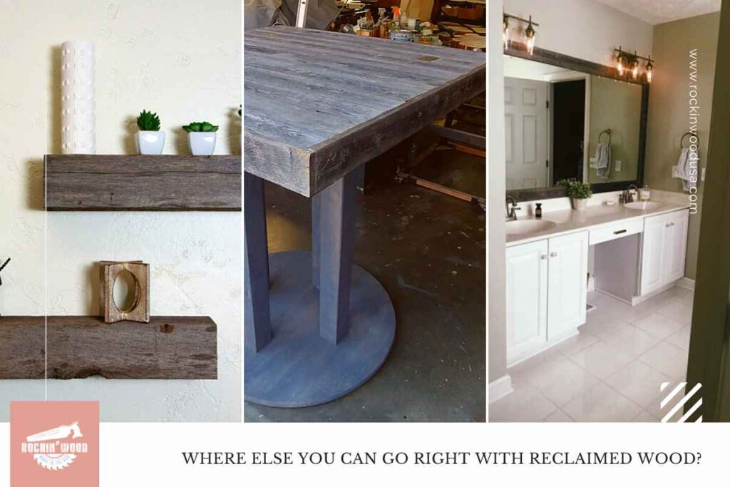 where else can go right with reclaimed wood