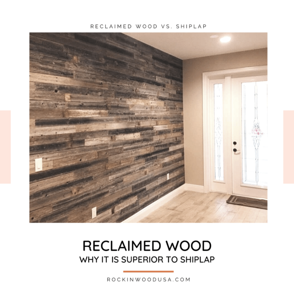 why is reclaimed wood supeiror to shiplap