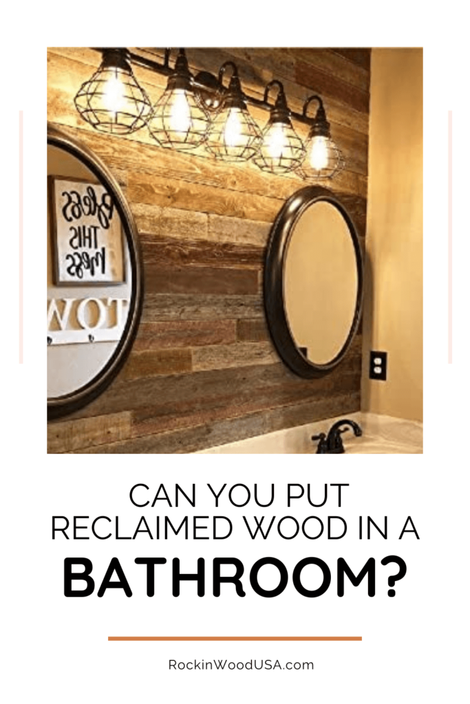 Can You Put Reclaimed Wood In A Bathroom_Pinterest