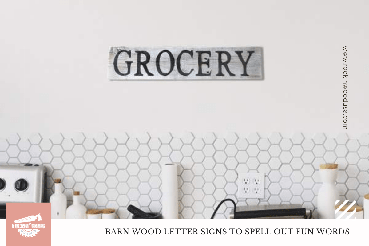 BARN WOOD LETTER SIGNS TO SPELL OUT FUN WORDS